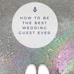How to be the best wedding guest ever by Lucy Sheref